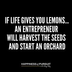 If life gives you lemons... An entrepreneur  will harvest the seeds  and start an orchard . #entrepreneurship #motivation #hustle #growth #instadaily . Opportunity is all around us it's how we react that determines success or failure. . Have an epic day friends. . . . . . #hop #happinessofpursuit #hardwork #careeradvice #dreamjob #dreambig #podcast #inspiration #entrepreneur #instagood #onlinebusiness #happiness #family #underdog #personaldevelopment #coaching #instaquote #freedom…