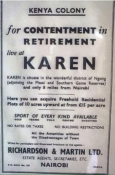 A ad in which land in Karen was being promoted by a real estate agent to British aristocrats. Nairobi City, Kenya Nairobi, Out Of Africa, East Africa, Karen Blixen, Mombasa, My Ancestors, Game Reserve, The Old Days