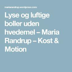 Lyse og luftige boller uden hvedemel – Maria Randrup – Kost & Motion