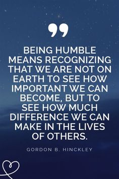 25 Quotes About Staying Humble And Having Humility As A Good Person