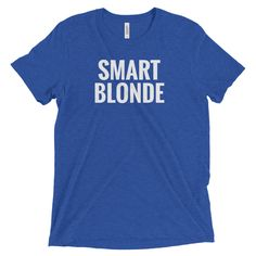 Smart Blonde: Unisex T-Shirt