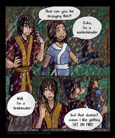 hehe i love zuko's random bipolar moments where he snaps at people.. i find it really endearing(;