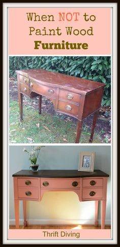 When NOT to paint wood furniture...Know what you're painting before you ruin something.