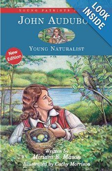John Audubon: Young Naturalist (Young Patriots series): Miriam E. Mason, Cathy Morrison: 9781882859528: Amazon.com: Books