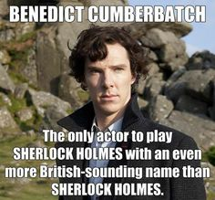 The only actor with an even more British-sounding name than Sherlock Holmes. Sherlock Holmes, Sherlock Fandom, Benedict And Martin, Benedict Cumberbatch Sherlock, 221b Baker Street, John Watson, Johnlock, Martin Freeman, Robert Downey Jr