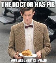 doctor who has pie 19 Funny Memes to Counter that Morning Lull Undécimo Doctor, Doctor Humor, Doctor Funny, Doctor Stuff, Twelfth Doctor, Flirting Quotes For Him, Flirting Memes, Dating Memes, Geronimo