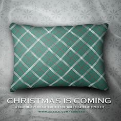 """CHRISTMAS IS COMING...""""A Christmas plaid pattern in a somewhat desaturated palette""""... #christmas, #xmas, #christmassy, #holidays, #santa, #winter, #december, #plaid, #tartan, #cushion, #accent #decorative #pillow #outdoorpillow #accentpillow #decorativepillow #zazzle #zazzler #zazzleshop #digitlaartcreations"""