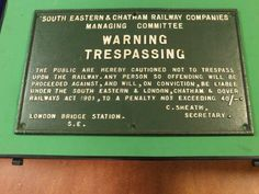 A sign warning against trespassing from the South Eastern & Chatham Railway Companies