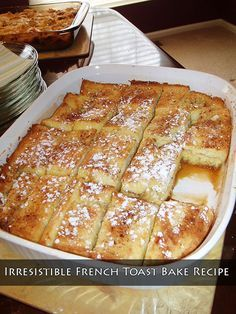 Irresistible French Toast Bake Recipe. You will never taste anything so good as this french toast recipe again. Easy to make and delicious for breakfast.
