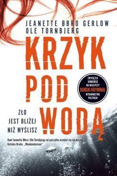 Krzyk pod wodą - Jeanette Obro Gerlow, Ole Tornbjerg