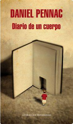 "Daniel Pennac. ""Diario de un cuerpo"". Editorial Mondadori"