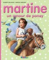 Martine un amour de Poney - Marcel Marlier, Gilbert Delahaye -  - 9782203048614