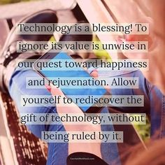 Technology is a blessing! To ignore its value is unwise in our quest toward happiness and rejuvenation. Allow yourself to rediscover the gift of technology without being ruled by it. . sometimes I forget this . #technology #blessing #happiness #rejuvenation #value #wahmlife #freedom #instagood #instadaily #entrepreneur #momboss
