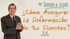 Servicio y Atención Al Cliente:Como Asegurar La Información De Tus Clientes. www.oneononecoach.co / Alejandro Velandia