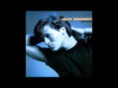 Jack Wagner - All I Need  4/20/2013