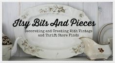 Itsy Bits and Pieces