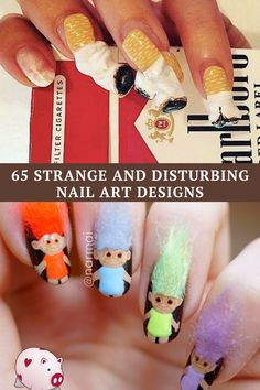 Here are 65 weird nail art examples that will leave you slightly disturbed.