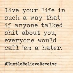 No haters #quote #HBRMethod #HBRQuotes