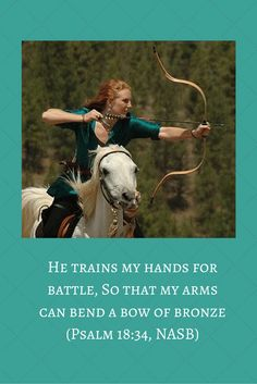 He Trains My Hands For Battle So That Arms Can Bend A Bow Of