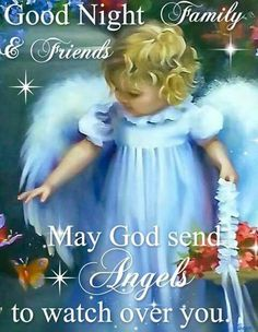 May God Send Angels To Watch Over You god angels morning nights days good night blessings sweet good night quotes beautiful good night quotes Good Night Family, Good Night Baby, Cute Good Night, Good Night Gif, Good Night Sweet Dreams, Good Night Image, Good Night Quotes, Day For Night, Good Night Friends Images