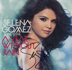 Selena Gomez & The Scene, A Year Without Rain - Autographed Selena Gomez Album Cover, Selena Gomez T Shirt, Cd Album Covers, Cd Cover, Disney Actresses, Hollywood Music, Heart Songs, Song Artists, Album Covers
