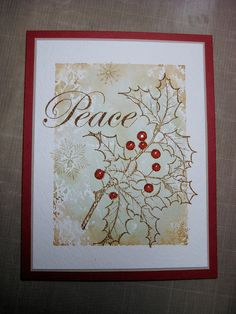 handmade Peace card ... masking ... collage stamping ... neutrals with red sequin holly berries ...