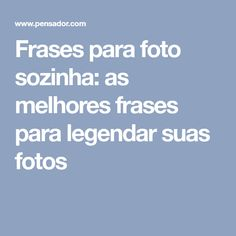 Legendas para fotos no orkut sozinha 87