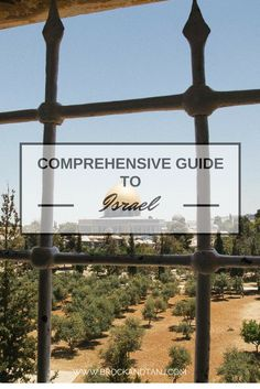 A Comprehensive Guide Before Going to Israel. All you need to know from Getting There, Where to Stay, Food, etc. plus local tips!