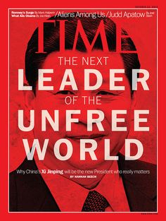 October 22, 2012: The Leader of the Unfree World: Why China's Xi Jinping will be the new President who really matters