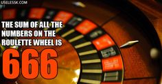 http://ift.tt/2r91KNY that the sum of all the numbers on the roulette wheel is 666 the Number of the Beast - A legend says that François Blanc supposedly bargained with the devil to obtain the secrets of roulette.