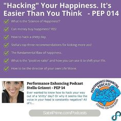 """Hacking"" Your Happiness. It's Easier Than You Think - PEP 014 #twitter http://ift.tt/1SuarYs What is the Science of Happiness? Can money buy happiness? YES! How to hack a shitty day. Stellas top three recommendations for kicking more ass! The fundamental flaw of happiness. What is the ""positive ratio"" and how you can use it to shift your life. How to be the director of your own Life Movie."
