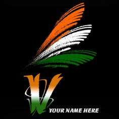 Write your name on V alphabet indian flag images Happy Independence Day Images, Independence Day Wishes, Indian Independence Day, Indian Flag Photos, Indian Flag Colors, Indian Names, V Alphabet, Alphabet Images, Indian Flag Wallpaper