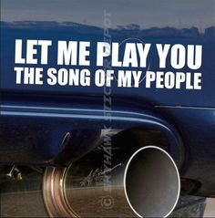 Play You The Song Of My People Funny Bumper Sticker Vinyl Decal Honda JDM Vtec