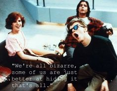 """The breakfast club quote - """" we are all bizarre. Some of us are just better at hiding it"""" The Breakfast Club, Breakfast Club Quotes, 80s Movies, Great Movies, Movie Tv, Awesome Movies, 80s Movie Quotes, Brian Johnson, Movies And Series"""