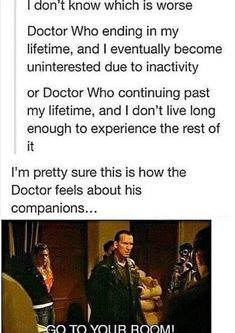 I hope doctor who ends right when I die. BUT IT HAS TO BE A GOOD ENDING OR ELSE I'LL BE UNSATISFIED WHEN I DIE AND COME BACK AS A GHOST OR SOME SHIT.