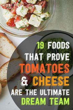 19 Foods That Prove There's No Better Combo Than Cheese And Tomatoes