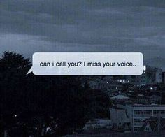Can i call you? I miss your voice Miss You Text, L Miss You, I Miss Your Voice, The Voice, Tumblr Quotes, Text Quotes, Qoutes, Sad Wallpaper, Wallpaper Quotes