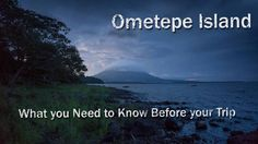 What you need to know before your trip to Ometepe Island, Nicaragua. How to get there, travel costs, how to avoid getting ripped off & where to stay.