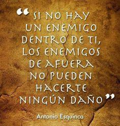 Si no hay un enemigo dentro de ti,...