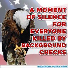 Background checks are only Logical. #NoBillNoBreak #Enough #ThoughtsandPrayersAreNotEnough