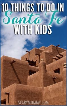 Planning a trip to Santa Fe, New Mexico? Get great tips and ideas for fun things to do with your kids, in Scary Mommy's travel guide! summer | spring break | family vacation | parenting advice