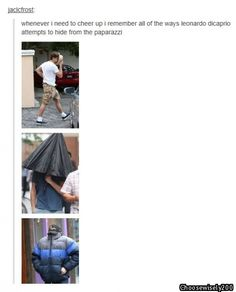 Whenever I need cheering up, I think of all the ways Leonardo DiCaprio attempts to hide from paparazzi...