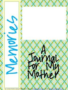 A Cute Mother's Day Journal, which allows students of all ages to express their love for their mother. Get here... http://www.teacherspayteachers.com/Product/Mothers-Day-A-Journal-For-My-Mother