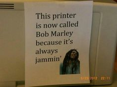 HA!! A printer called Bob Marley ...  #DIYmarketing #officespace
