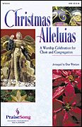 Christmas Alleluias - A Worship Celebration for Choir and Congregation