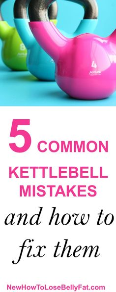 Don't make these common kettlebell mistakes! | NewHowtoLoseBellyFat.com