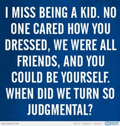 I Miss Being A Kid