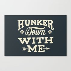 Buy Hunker Down Canvas Print by Mary Kate McDevitt. Worldwide shipping available at Society6.com. Just one of millions of high quality products available.