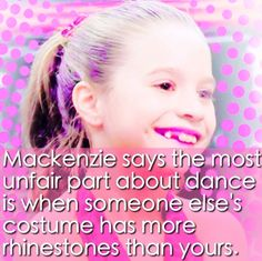Dance Moms Facts~You Said it Girl! Facts About Dance, Dance Moms Facts, Dance Moms Dancers, Dance Mums, Dance Moms Girls, Dance Moms Quotes, Dance Moms Funny, Mackenzie Ziegler, Maddie Ziegler