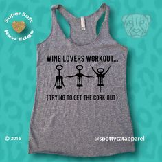 WINE LOVERS WORKOUT, Raw edge, tri blend tank top, by SpottyCatApparel on Etsy